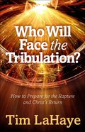 Who Will Face the Tribulation? Paperback