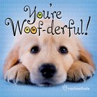 You're Woof-Derful! Hardback