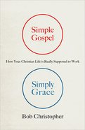 Simple Gospel, Simply Grace Paperback