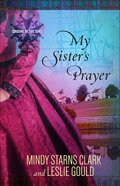 My Sister's Prayer (#02 in Cousins Of The Dove Series)