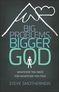 Big Problems, Bigger God Paperback