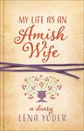 My Life as An Amish Wife: A Diary Paperback