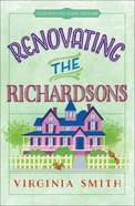 Renovating the Richardsons (#02 in Tales From The Goose Creek B&b Series) Paperback