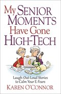 My Senior Moments Have Gone High-Tech Paperback