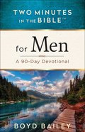 For Men: A 90-Day Devotional (Two Minutes In The Bible Series)