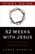 52 Weeks With Jesus (Study Guide) Paperback