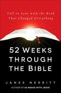 52 Weeks Through the Bible Paperback