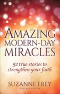 Amazing Modern-Day Miracles Paperback