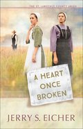 A Heart Once Broken (#01 in St. Lawrence County Amish Series) Paperback