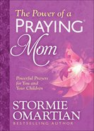 The Power of a Praying Mom Paperback
