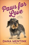 Paws For Love (#03 in Love Unleashed Series) Paperback