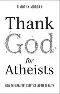 Thank God For Atheists Paperback