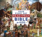 Your Every Day Read and Pray Bible For Kids Hardback