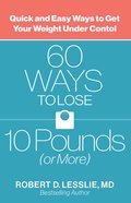 60 Ways To Lose 10 Pounds (Or More)