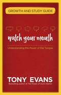 Watch Your Mouth (Growth And Study Guide)