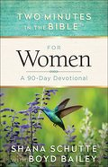 For Women: A 90-Day Devotional (Two Minutes In The Bible Series) Paperback