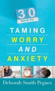 30 Days to Taming Worry and Anxiety Mass Market