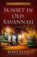 Sunset in Old Savannah (#04 in Secrets Of The South Mysteries Series)