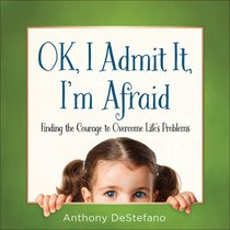 Ok, I Admit It, Im Afraid