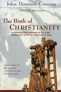 The Birth of Christianity Paperback