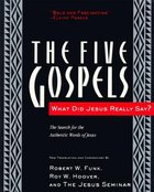 Five Gospels What Jesus Really Said Paperback