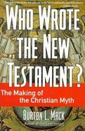 Who Wrote the New Testament? Paperback
