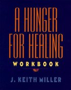 A Hunger For Healing (Workbook) Paperback