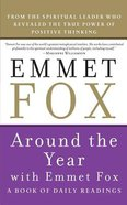 Around the Year With Emmet Fox (2nd Edition) Paperback