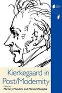 Kierkegaard in Post/Modernity Paperback