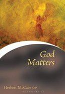 God Matters (Contemporary Christian Insights Series) Paperback