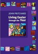 Living Easter Through the Year Paperback