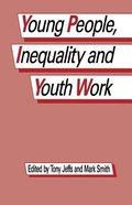 Young People Inequality and Youth Work Paperback