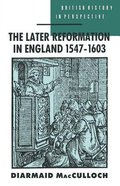 The Later Reformation in England Paperback