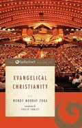 The Beliefnet Guide to Evangelical Christianity (Beliefnet Guides Series) Paperback