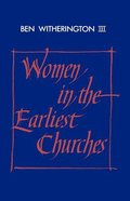 Women in the Earliest Churches Paperback