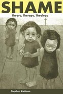 Shame: Theory, Therapy, Theology Paperback