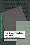 Bible, Theology, and Faith, the Paperback