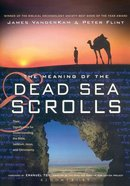The Meaning of the Dead Sea Scrolls Paperback