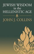 Jewish Wisdom in the Hellenistic Age Paperback