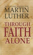 Through Faith Alone Hardback
