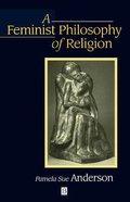 A Feminist Philosophy of Religion Paperback