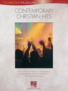 Contemporary Christian Hits (Music Book) (Christian Musician Series)