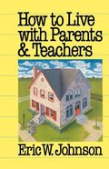 How to Live With Parents and Teachers Paperback