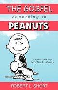 The Gospel According to Peanuts (Gospel According To Series)
