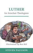 Luther For Armchair Theologians (Armchair Theologians Series) Paperback