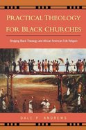 Practical Theology For Black Churches Paperback