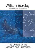 The Letters to the Galatians and Ephesians (New Daily Study Bible Series) Paperback