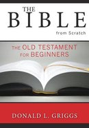 The Bible From Scratch (Vol 1) Paperback