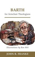 Barth For Armchair Theologians (Armchair Theologians Series) Paperback