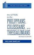 Philippians, Colossians & Thessalonians (Daily Study Bible New Testament Series) Paperback